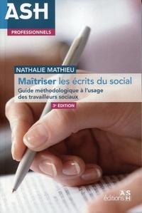 Nathalie Mathieu - Maîtriser les écrits du social - Guide méthodologique à l'usage des travailleurs sociaux.