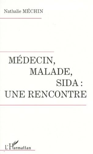 Nathalie Mechin - Médecin, malade, sida, une rencontre.