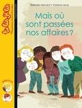 Nathalie Ménard - Mais où sont passées nos affaires ?.