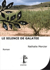 Nathalie Mercier - Le silence de Galatée.