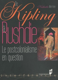 Nathalie Merrien - De Kipling a Rushdie - Le postcolonialisme en question.
