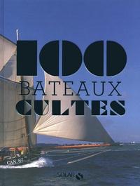 Nathalie Meyer-Sablé - 100 bateaux cultes.