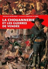 Nathalie Meyer-Sablé - Chouannerie et les guerres de Vendée.