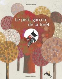 Nathalie Minne - Le petit garçon de la forêt.