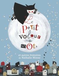 Nathalie Minne - Le petit voleur de mots et autres histoires de Nathalie Minne - 3 volumes.