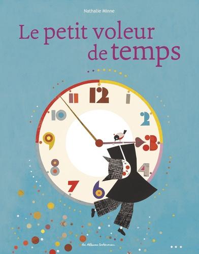 Nathalie Minne - Le petit voleur de temps.