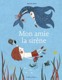 Nathalie Minne - Mon amie la sirène.