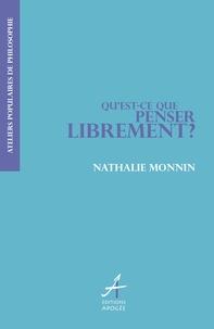 Nathalie Monnin - Qu'est-ce que penser librement ?.