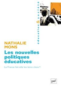 Nathalie Mons - Les nouvelles politiques éducatives - La France fait-elle les bons choix ?.