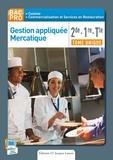 Nathalie Montargot et Véronique Bignon - Gestion appliquée Mercatique 2de, 1re, Tle Bac Pro Cuisine, Commercialisation et Services en Restauration.