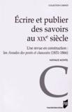 Nathalie Montel - Ecrire et publier des savoirs au XIXe siècle - Une revue en construction : les Annales des ponts et chaussées (1831-1866).