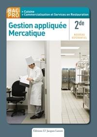 Nathalie Motargot et Véronique Bignon - Gestion appliquée Mercatique 2de Bac Pro Cuisine - Nouveau référentiel.