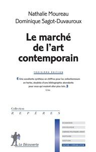 Nathalie Moureau et Dominique Sagot-Duvauroux - Le marché de l'art contemporain.