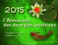 Nathalie Mourier et Eric Spirau - 2015, l'almanach des énergies positives.