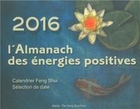 Nathalie Mourier et Eric Spirau - L'almanach des énergies positives 2016.