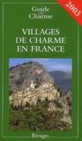 Nathalie Mouriès et  Collectif - Villages de charme en France - Edition 2003.