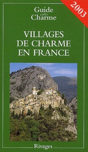 Nathalie Mouriès et  Collectif - Villages de charme en France - Edition 2003.