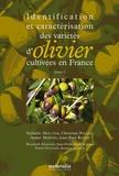 Nathalie Moutier et Christian Pinatel - Identification et caractérisation des variétés d'olivier cultivées en France - Tome 1.
