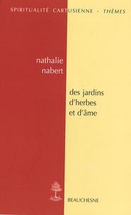 Nathalie Nabert - Des jardins d'herbes et d'âmes.