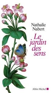 Nathalie Nabert - Le jardin des sens.