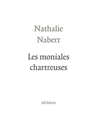 Nathalie Nabert - Les moniales chartreuses.