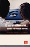 Nathalie Nadaud-Albertini - 12 ans de téléréalité - Au-delà des critiques morales.