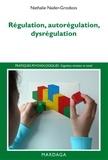 Nathalie Nader-Grosbois et Jean-Louis Adrien - Régulation, autorégulation, dysrégulation - Pistes pour l'intervention et la recherche.