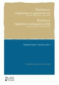 Nathalie Nader-Grosbois - Résilience, régulation et qualité de vie - Concepts, évaluation et intervention, Edition bilingue Français-Anglais.