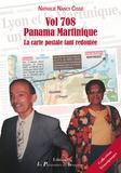 Nathalie Nancy Cissé - Vol 708 Panama Martinique - La carte postale tant redoutée.
