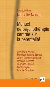 Nathalie Nanzer - Manuel de psychothérapie centrée sur la parentalité.