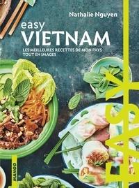 Nathalie Nguyen - Easy Vietnam - Les meilleures recettes de mon pays tout en images.