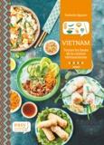 Nathalie Nguyen et Charly Deslandes - Vietnam - Toutes les bases de la cuisine vietnamienne.
