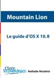 Nathalie Nicoletis - Le guide d'OS X 10.8 Mountain Lion.