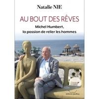 Nathalie Nie - Au bout des rêves - Michel Humbert, la passion de relier les hommes.