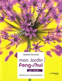 Nathalie Normand - Mon jardin Feng-shui - Et moi.