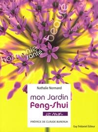 Nathalie Normand et Claude Bureaux - Mon jardin Feng-shui - Et moi.