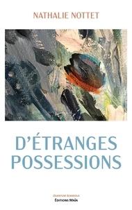 Nathalie Nottet - D'étranges possessions.