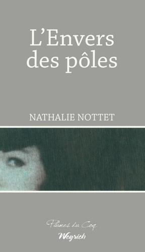 Nathalie Nottet - L'envers des pôles.
