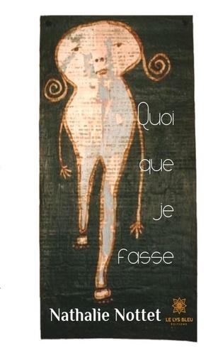 Nathalie Nottet - Quoi que je fasse - Roman psychologique.