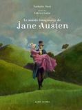 Nathalie Novi et Fabrice Colin - Le musée imaginaire de Jane Austen - 1775-1817 - Amoureuse de la vie, écrivain de génie.
