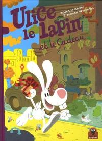 Nathalie Omond et Romuald Reutimann - Ulice le lapin et le Cadeau.