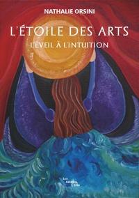 Nathalie Orsini - L'étoile des arts - L'éveil à l'intuition.