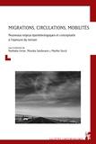 Nathalie Ortar et Monika Salzbrunn - Migrations, circulations, mobilités - Nouveaux enjeux épistémologiques à l'épreuve du terrain.
