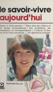 Nathalie Pacout - Le savoir-vivre aujourd'hui.
