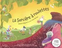 Nathalie Palayret et Lucia Toma Marceau - La Sorcière à roulettes.