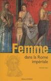 Nathalie Papin-Oléon - Femme dans la Rome impériale.