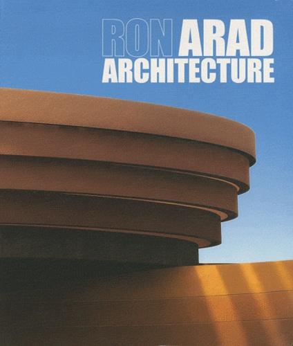Nathalie Pasqua et Elsa Lemarignier - Ron Arad Architecture - Projects & Realisations.