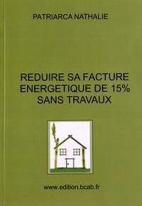 Nathalie Patriarca - Réduire sa facture énergétique de 15% sans travaux.