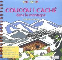 Nathalie Pautrat - Coucou ! caché dans la montagne. - Avec CD audio.