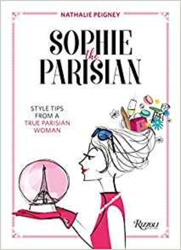 Nathalie Peigney - Sophie the Parisian - Style Tips From a True Parisian Woman.